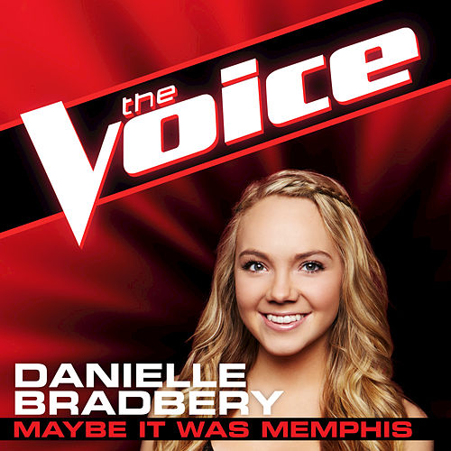 Maybe It Was Memphis by Danielle Bradbery