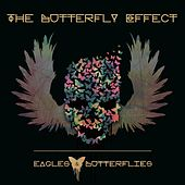 The Butterfly Effect by Eagles & Butterflies