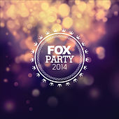 Fox Party 2014 by Various Artists