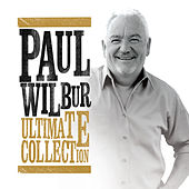 Ultimate Collection by Paul Wilbur