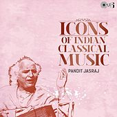 Icons of Indian Classical Music: Pandit Jasraj by Pandit Jasraj