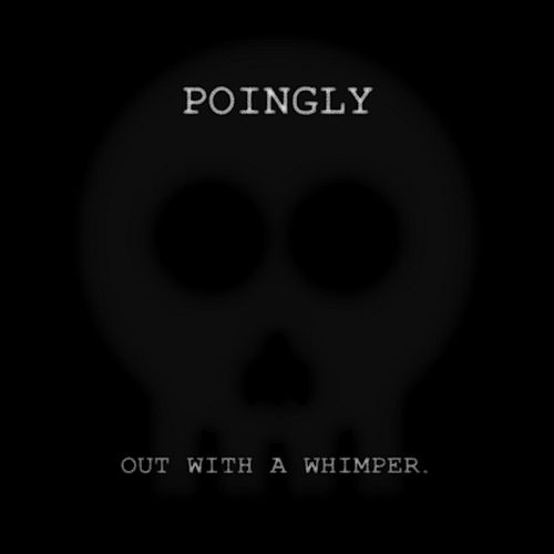 Out With a Whimper by Poingly