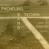 Techno Classical: Pachelbel: Canon in D - Grieg: Peer Gynt - Mozart: Turkish March - Beethoven: Fur Elise - Vivaldi: The Four Seasons - Bach: Air On the G String by Various Artists