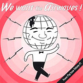 We Want the Airwaves by Various Artists