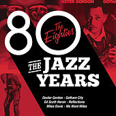 The Jazz Years - The Eighties von Various Artists
