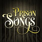 Prison Songs de Various Artists