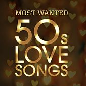 Most Wanted 50s Love Songs di Various Artists