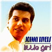 Little Girl by Johnny Rivers