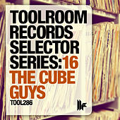 Toolroom Records Selector Series: 16 The Cube Guys by Various Artists