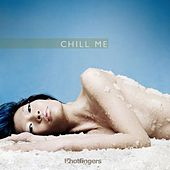 Chill Me by Various Artists