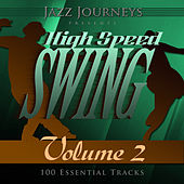 Jazz Journeys Presents High Speed Swing - Vol. 2 (100 Essential Tracks) by Various Artists