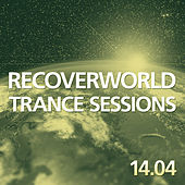 Recoverworld Trance Sessions 14.04 by Various Artists
