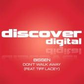 Don't Walk Away by Bissen