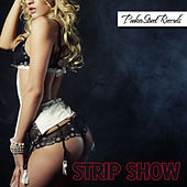 Strip Show von Various Artists