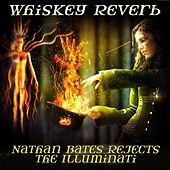 Nathan Bates Rejects The Illuminati by Whiskey Reverb