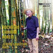 Rochberg, Chihara & Rorem: Piano Works von Jerome Lowenthal