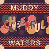 Cheerful de Muddy Waters