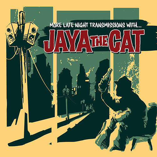 More Late Night Transmissions With... von Jaya The Cat
