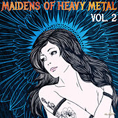 Maidens of Heavy Metal, Vol. 2: The Best Female Fronted Bands Including Nightwish, Echoes of Eternity, And Arch Enemy by Various Artists