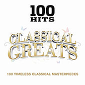100 Hits Classical Greats von Various Artists