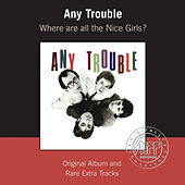 Where Are All The Nice Girls? (Remastered) by Any Trouble