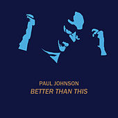 Better Than This by Paul Johnson