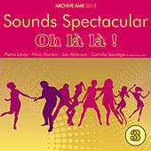 Sounds Spectacular: Oh là là ! Volume 3 de Various Artists