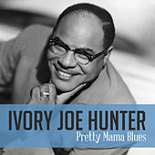 Pretty Mama Blues de Ivory Joe Hunter