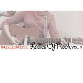 Razzle Dazzle: Ladies of Rock, Vol. 1 de Various Artists