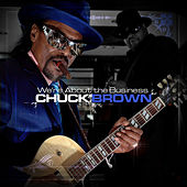 We're About The Business de Chuck Brown