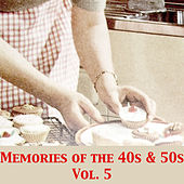 Memories of the 40s & 50s, Vol. 5 de Various Artists