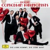 Die Liebe kommt, die Liebe geht de Berlin Comedian Harmonists