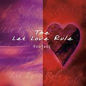 The Let Love Rule Project by Various Artists