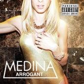 Arrogant by Medina