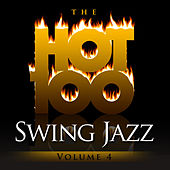 The Hot 100 - Swing Jazz, Vol. 4 de Various Artists
