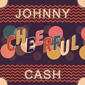 Cheerful von Johnny Cash