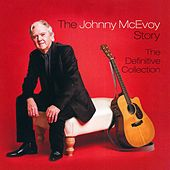 The Johnny McEvoy Story (The Definitive Collection) by Various Artists