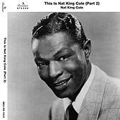 This Is Nat King Cole, Pt. 2 von Nat King Cole