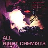 Sleep Sound, Dream Awake, Live Loud by All Night Chemists