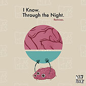 I Know / Through the Night (Remixes) van Botnek