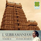The Essential Raga Collection, Vol. II (Anandabhairavi) by L. Subramaniam