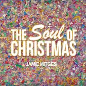 The Soul of Christmas by Jamie Mitges