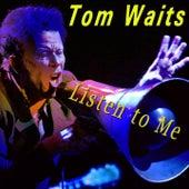 Listen to Me de Tom Waits