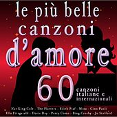 Le più belle canzoni d'amore (60 canzoni italiane ed internazionali) by Various Artists