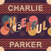 Cheerful de Charlie Parker
