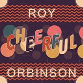 Cheerful de Roy Orbison
