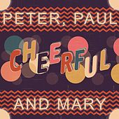 Cheerful de Peter, Paul and Mary