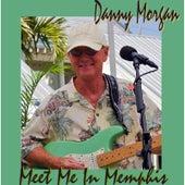 Meet Me in Memphis by DANNY MORGAN
