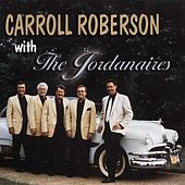 Carroll Roberson With the Jordanaires by Carroll Roberson