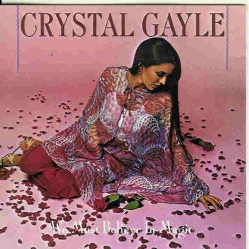 We Must Believe in Magic by Crystal Gayle